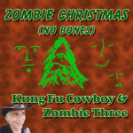 Zombie Christmas song by Kung Fu Cowboy & Zombie Three