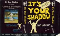 Cassingle cover of IT'S YOUR SHADOW by The Coyote
